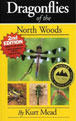 Dragonflies of the North Woods by Kurt Mead